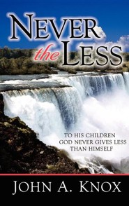Never the Less  -     By: John A. Knox