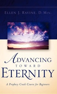 Advancing Toward Eternity  -     By: Ellen J. Ravine