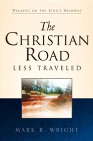 The Christian Road Less Traveled  -     By: Mark R. Wright