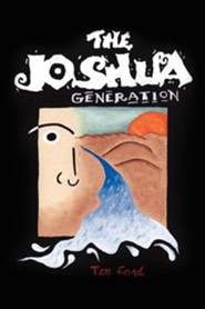 The Joshua Generation  -     By: Tex Ford