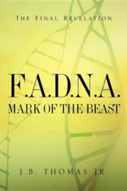 F.A.D.N.A. Mark of the Beast  -     By: J.B. Thomas
