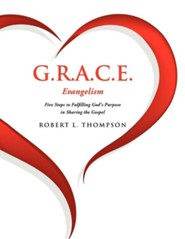 G.R.A.C.E. Evangelism  -     By: Robert L. Thompson