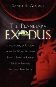 The Planetary Exodus  -     By: Daniel E. Almonz