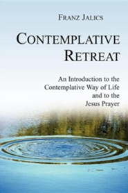 Contemplative Retreat  -     By: Franz Jalics
