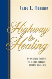 Highway to Healing  -     By: Cyndy L. Morrison