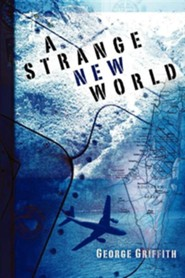 A Strange New World  -     By: George Griffith