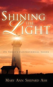 Shining the Light  -     By: Mary Ann Shepard Ash