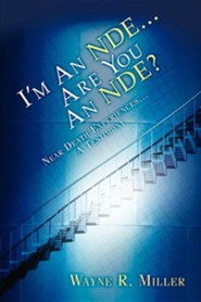 I'm an Nde...Are You an Nde?  -     By: Wayne R. Miller