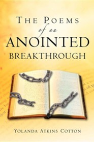 The Poems of an Anointed Breakthrough  -     By: Yolanda Atkins Cotton