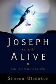 Joseph Is Still Alive  -     By: Simeon Oladokun