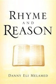 Rhyme and Reason  -     By: Danny Eli Melamed