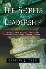 The Secrets of Leadership  -     By: Gregory J. Dabel