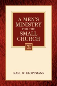 A Men's Ministry for the Small Church  -     By: Karl W. Kloppmann