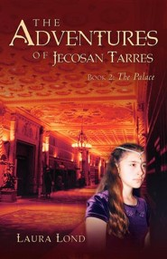 The Palace, Book 2: The Adventures of Jecosan Tarres  -     By: Laura Lond