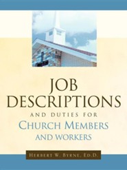 Job Descriptions and Duties for Church Members and Workers  -     By: Herbert W. Byrne