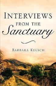 Interviews from the Sanctuary  -     By: Barbara Kelsch