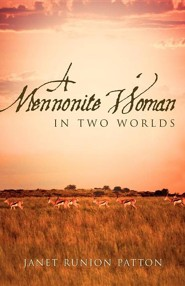 A Mennonite Woman in Two Worlds  -     By: Janet Runion Patton