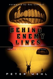 Behind Enemy Lines  -     By: Peter L. Mehl