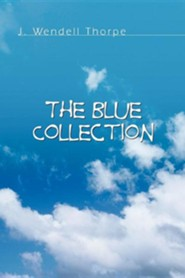 The Blue Collection  -     By: J. Wendell Thorpe