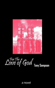 For the Love of God  -     By: Tony Sampson