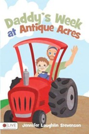 Daddy's Week at Antique Acres  -     By: Jennifer Laughlin Stevenson