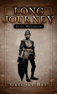 Long Journey Into Manhood  -     By: Gregory Day