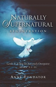 Naturally Supernatural  -     By: Anne Fundator
