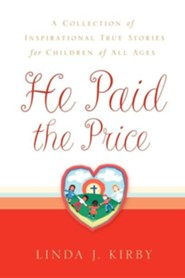 He Paid the Price  -     By: Linda J. Kirby