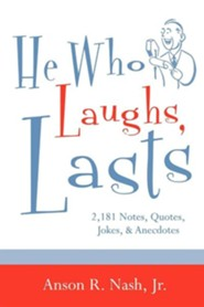 He Who Laughs, Lasts  -     By: Anson R. Nash Jr.