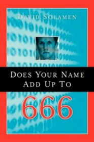 Does Your Name Add Up to 666?  -     By: David Solamen