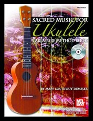 Sacred Music for Ukulele Tablature Method Book [With CD]  -     By: Mary Lou Stout Dempler