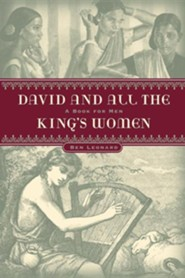 David...and All the King's Women  -     By: Ben Leonard