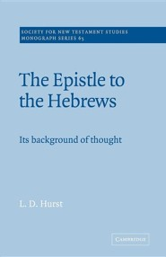 The Epistle to the Hebrews: Its Background of Thought  -     Edited By: L.D. Hurst, John Court     By: L. D. Hurst(ED.) & John Court(ED.)