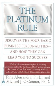 The Platinum Rule: Discover the Four Basic Business Personalities-And How They Can Lead to Success  -     By: Tony Alessandra, Michael J. O'Connor
