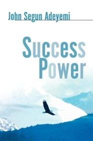 Success Power  -     By: John Segun Adeyemi