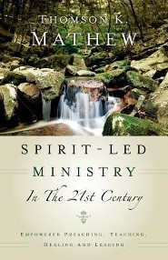 Spirit-Led Ministry in the 21st Century  -     By: Thomson K. Mathew