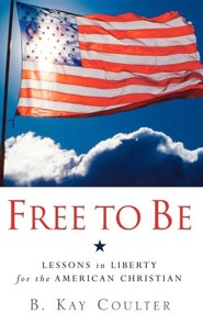 Free to Be  -     By: B. Kay Coulter