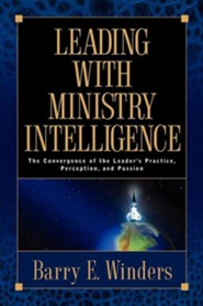 Leading with Ministry Intelligence  -     By: Barry E. Winders