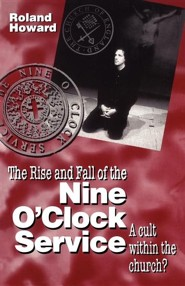 Rise and Fall of the Nine O'Clock Service  -     By: Roland Howard