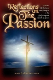 Reflections on the Passion  -