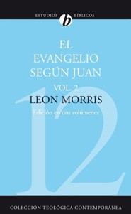 El Evangelio Segun Juan, Volumen Segundo, the Gospel According to John, Volume 2, The Gospel According to John, Volume 2Revisada Edition