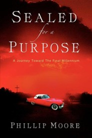 Sealed for a Purpose  -     By: Phillip Moore