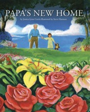 Papa's New Home  -     By: Jessica Lynn Curtis     Illustrated By: Steve Harmon