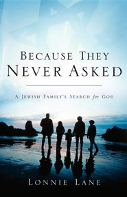 Because They Never Asked  -     By: Lonnie Lane