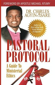 Pastoral Protocol  -     By: Charles Agyin-Asare