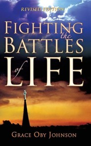 Fighting the Battles of Life  -     By: Grace Oby Johnson