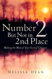 Number 2 But Not in 2nd Place  -     By: Melissa Dean