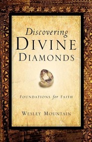 Discovering Divine Diamonds  -     By: Wesley Mountain