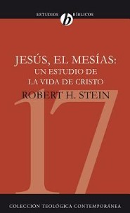 Jesus El Mesias: Un Estudio de la Vida de Cristo, Jesus the Messiah, Jesus the Messiah