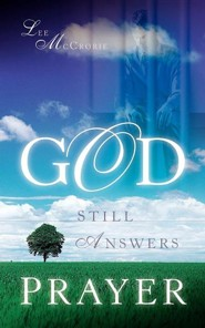 God Still Answers Prayer  -     By: Lee McCrorie